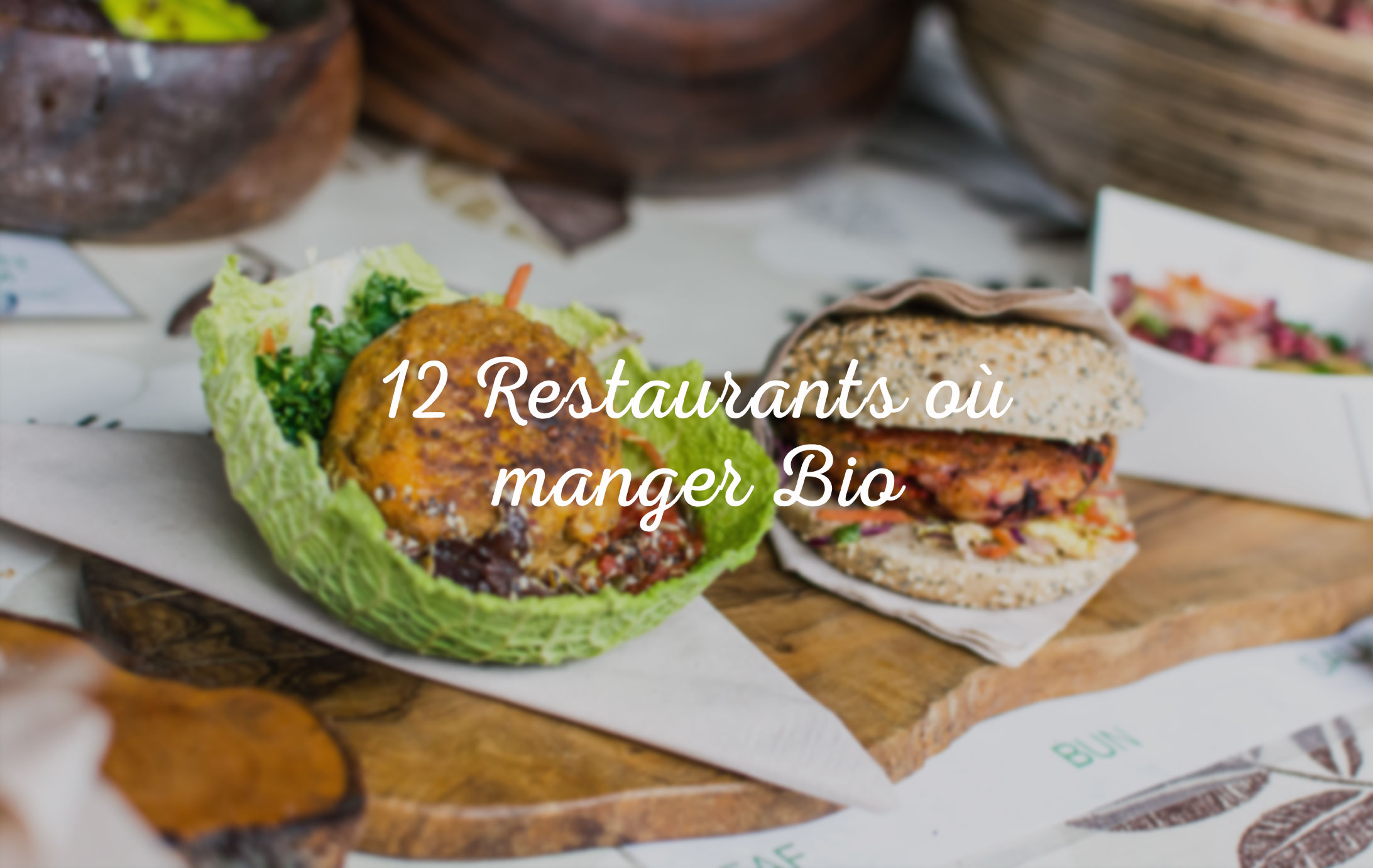 12 restaurants où manger bio, local