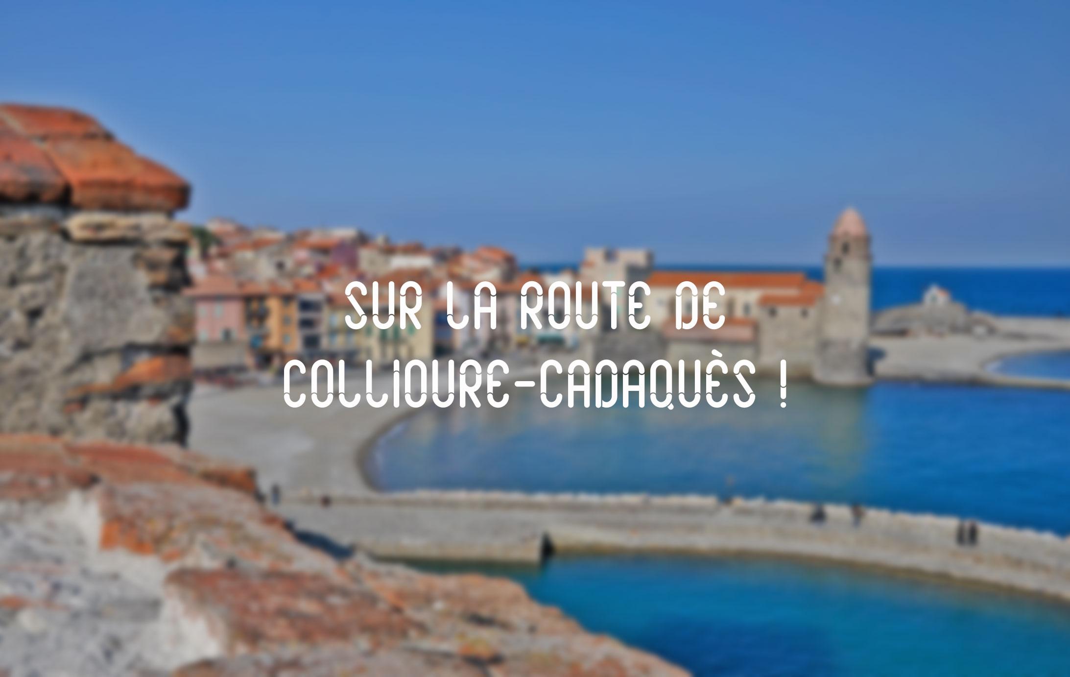 Collioure-Cadaqués, © Randonades