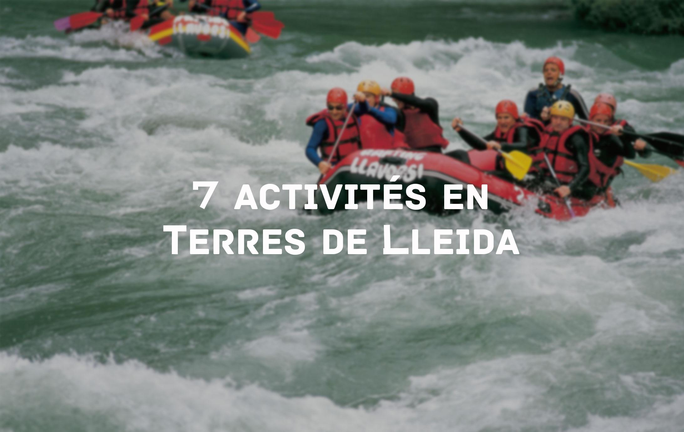 7 activités à ne pas manquer dans la région de Lleida