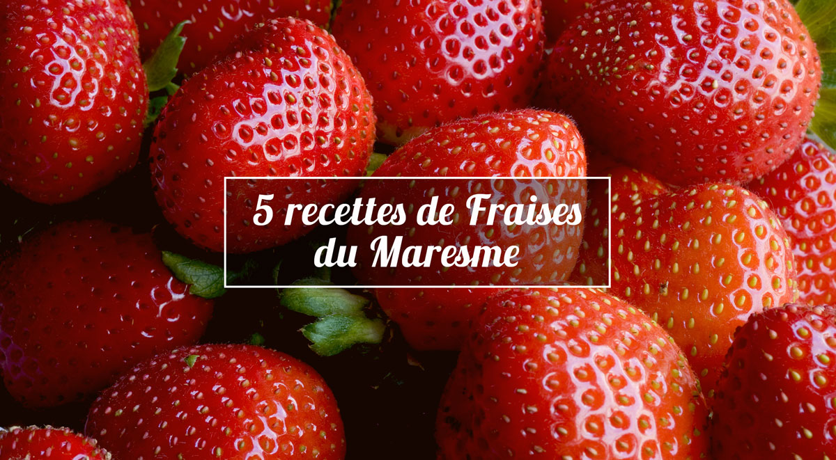 5 recettes de fraises du maresme catalunya experience. Black Bedroom Furniture Sets. Home Design Ideas