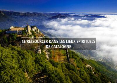 Se ressourcer dans les lieux spirituels de Catalogne